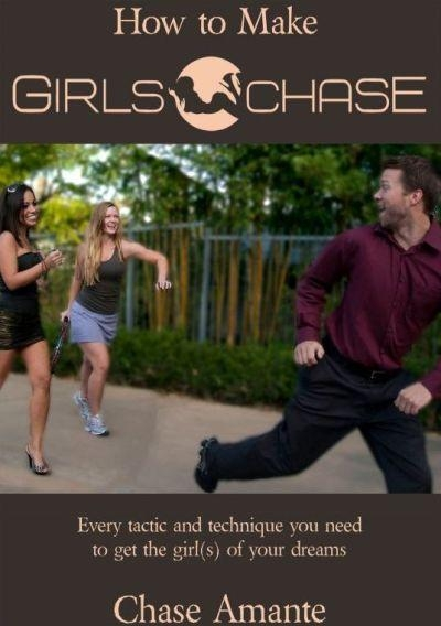 Chase Amante, How to Make Girls Chase http://Glukom.com