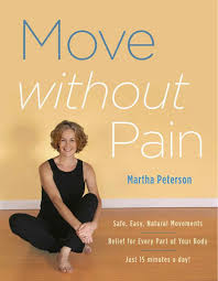 Martha Peterson - Pain Relief Through Movement DVDs http://Glukom.com