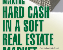 Wendy Patton, Justin Ryan - Making Hard Cash in a Soft Real Estate Market