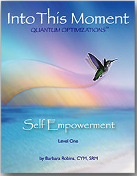 Barbara Robins - Into This Moment Level One Home Study Course