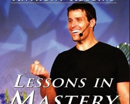 Anthony Robbins – Lessons In Mastery