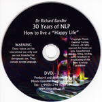 Richard Bandler - 30 Years of NLP - How to live a Happy life