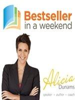 Alicia Dunams - Bestseller in a Weekend