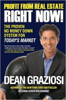 Dean Graziosi - Profit from Real Estate Right Now! - The Proven No Money Down System for Today's Market
