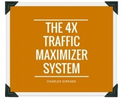 Charles Kirkland – 4X Traffic Maximizer