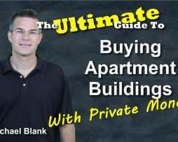 Michael Blank – Ultimate Guide to Buying Apartment Buildings with Private Money