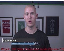 Caleb Wojcik – DIY Video Production Guide (Version 2.0)