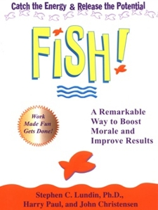 Fish philosophy catch the energy release the potential for The fish philosophy