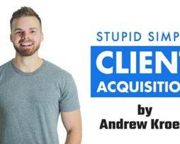 Andrew Kroeze – Stupid Simple Client Acquisition