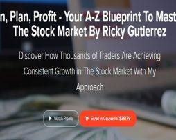 Ricky Gutierrez – Learn Plan Profit – How To Trade Stocks